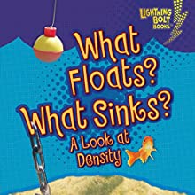 What Floats? What Sinks?: A Look at Density Audiobook by Jennifer Boothroyd Narrated by  Intuitive