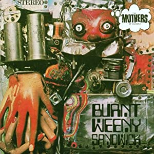 Frank Zappa Amp The Mothers Of Invention Burnt Weeny