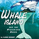 Whale Island and the Mysterious Bones | Karen Bonnet