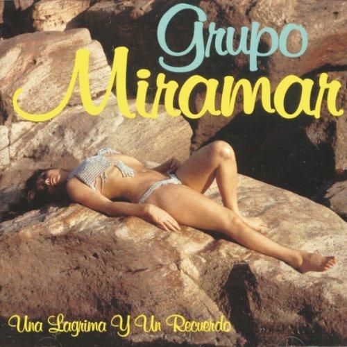Grupo Miramar - Una Lagrima y un Recuerdo - Zortam Music