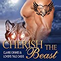 Cherish the Beast: A BBW Shape Shifter Mail Order Bride Romance, Book 6 Audiobook by Claire Grimes,  Lovers Tale Oasis Narrated by Julie Griffin