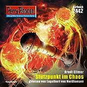 Stützpunkt im Chaos (Perry Rhodan 2442) | Arndt Ellmer