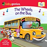 The Wheels on the Bus: A Sing 'n Move Book (Baby Genius Sing 'n Move Book)