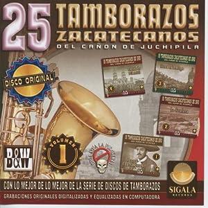 25 TAMBORAZOS ZACATECANOS DEL CANOS DE JUCHIPILA