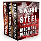 Sword and Steel: a triple thriller...