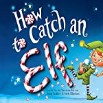 How to Catch an Elf | Adam Wallace