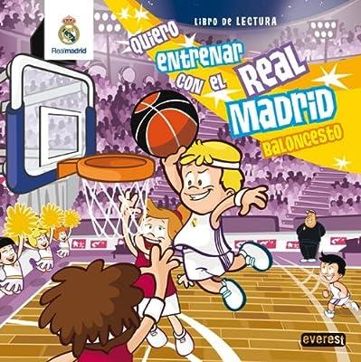Quiero entrenar con el Real Madrid : baloncesto