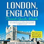 London, England - Travel Guide Book: A Comprehensive 5-Day Travel Guide |  Passport to European Travel Guides