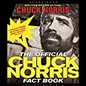 The Official Chuck Norris Fact Book: 101 of Chuck's Favorite Facts and Stories (       UNABRIDGED) by Chuck Norris Narrated by Johnny Heller