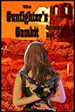 The Gunfighter&#39;s Gambit (Volume 3) 