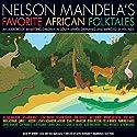 Nelson Mandela's Favorite African Folktales (       UNABRIDGED) by Nelson Mandela (editor) Narrated by Samuel L. Jackson, Whoopi Goldberg, Matt Damon, Alan Rickman