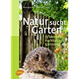 """Natur sucht Garten: 35 Ideen f�r nachhaltiges G�rtnernvon """"Heike Boomgaarden"""""""