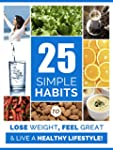 Weight Loss: 25 Simple Habits to Lose...