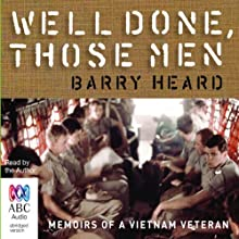 Well Done Those Men Audiobook by Barry Heard Narrated by Barry Heard