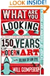 What Are You Looking At?: 150 Years o...
