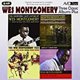 Three Classic Albums Plus [The Wes Montgomery Trio / Montgomeryland / The Incredible Jazz Guitar] Wes Montgomery