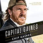 Capital Gaines: The Smart Things I've Learned by Doing Stupid Stuff | Chip Gaines,Mark Dagostino