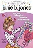 Junie B. Jones #14: Junie B. Jones and the Mushy Gushy Valentime (A Stepping Stone Book(TM))