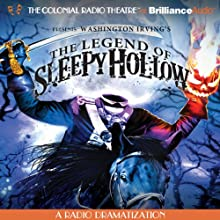 The Legend of Sleepy Hollow: A Radio Dramatization  by Washington Irving, Jerry Robbins (dramatization) Narrated by Jerry Robbins, The Colonial Radio Players