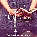 Thirty and a Half Excuses: Rose Gardner Mystery, Book 3 Audiobook by Denise Grover Swank Narrated by Frances Fuller