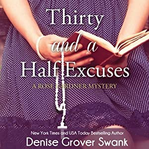 Thirty and a Half Excuses: Rose Gardner Mystery, Book 3 | [Denise Grover Swank]