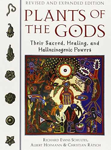 Plants of the Gods. Their Sacred Healing and Hallucinogenic Powers