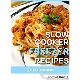 Quick Slow Cooker Freezer Recipes: How To Create Healthy & Delicious Freezer Meals Using Your Slow Cooker! (English Edition)