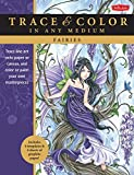 Fairies: Trace line art onto paper or canvas, and color or paint your own masterpieces (Trace & Color)