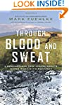 Through Blood and Sweat: A Remembranc...