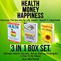 Health, Money, Happiness: Discover the Secrets to Life Audiobook by Ace McCloud Narrated by Joshua Mackey