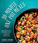 30-Minute One-Pot Meals: Feed Your Fa...