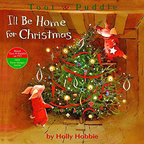 toot-puddle-ill-be-home-for-christmas-by-holly-hobbie-published-october-2008