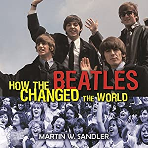 How the Beatles Changed the World Audiobook