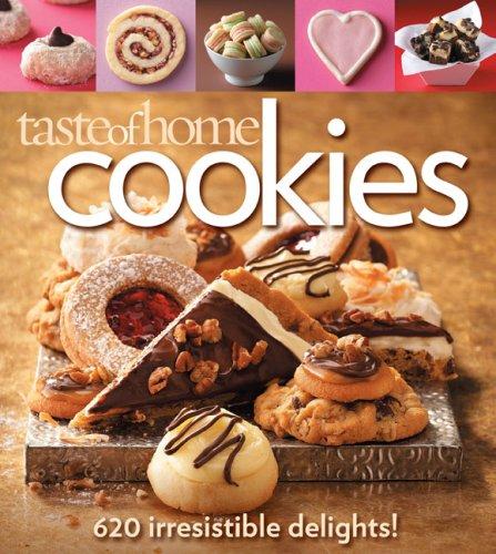 Taste of Home: Cookies: 620 Irresistable Delights