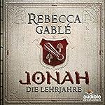 Jonah - Die Lehrjahre (Der König der purpurnen Stadt 1): Kostenlose Hörprobe | Rebecca Gablé