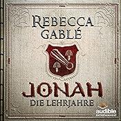 Jonah - Die Lehrjahre (Der König der purpurnen Stadt 1) | Rebecca Gablé
