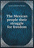 img - for The Mexican people their struggle for freedom book / textbook / text book