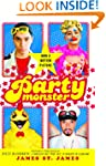 Party Monster: A Fabulous But True Ta...