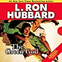The Green God: Stories from the Golden Age (       UNABRIDGED) by L. Ron Hubbard Narrated by R. F. Daley, Michael Yurchak, Christina Huntington, Jim Meskimen