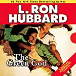 The Green God: Stories from the Golden Age | L. Ron Hubbard
