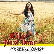 Wife Next Door: Wife-to-Be Series, Volume 3   [A'ndrea J. Wilson]
