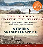 img - for The Men Who United the States Low Price CD: America's Explorers, Inventors, Eccentrics and Mavericks, and the Creation of One Nation, Indivisible book / textbook / text book