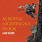 Across the Nightingale Floor: Tales of the Otori, Book 1 Hörbuch von Lian Hearn Gesprochen von: Aiko Nakasone, Kevin Gray