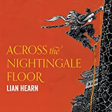 Across the Nightingale Floor: Tales of the Otori, Book 1 Audiobook by Lian Hearn Narrated by Aiko Nakasone, Kevin Gray