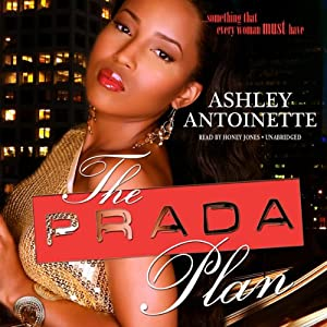 The Prada Plan: The Prada Plan, Book 1 | [Ashley Antoinette]