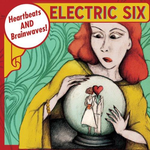 Electric Six - Heartbeats And Brainwaves - Zortam Music