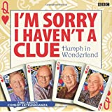 I'm Sorry I Haven't A Clue: Humph In Wonderland (BBC Audio)