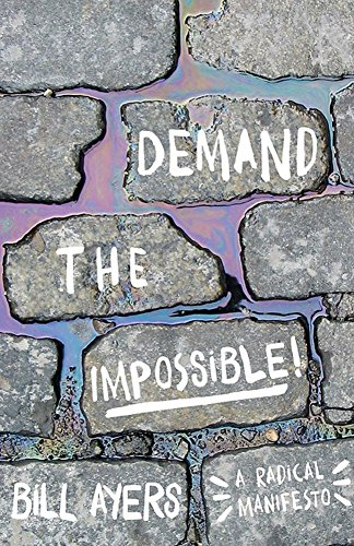Demand the Impossible!: A Radical Manifesto