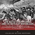 The Battle of Tippecanoe and the Battle of New Orleans: The History of the Battles that Led William Henry Harrison and Andrew Jackson to the Presidency (       UNABRIDGED) by  Charles River Editors Narrated by Rhett Samuel Price
