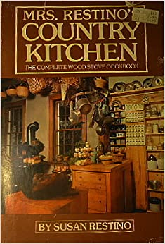 Mrs. Restino's Country kitchen: The complete wood stove cookbook by Susan Restino